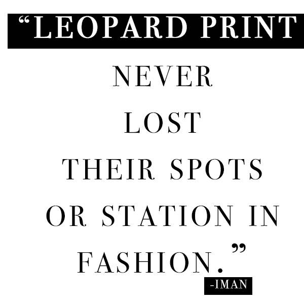 leopard print quote, Iman, cause and yvette